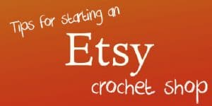 How to start an Etsy crochet shop