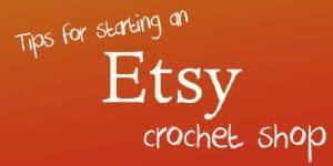 How to start an Etsy crochet shop