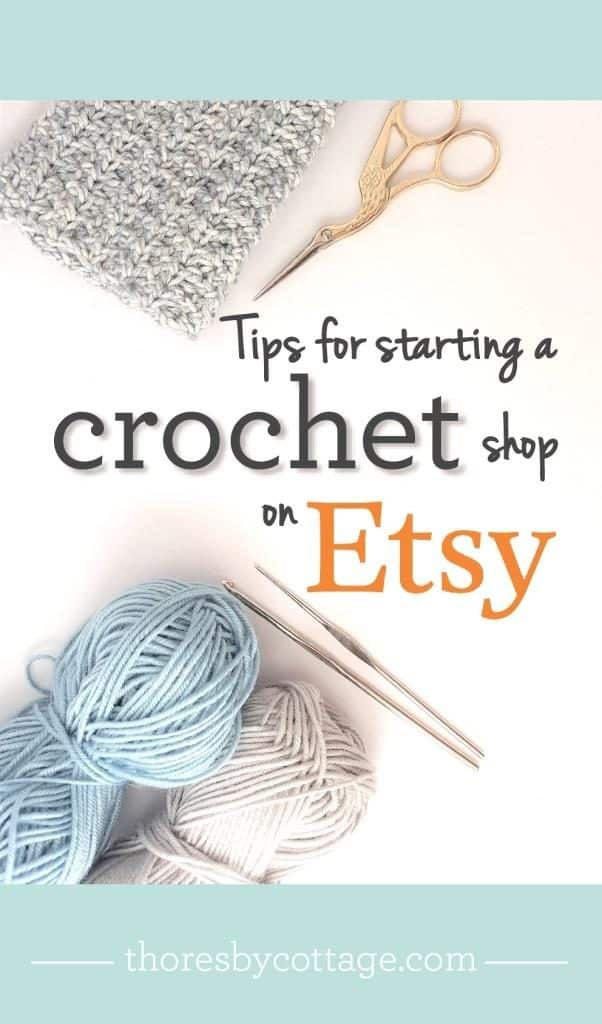 924f61d30a949 Tips for starting an Etsy crochet shop - Thoresby Cottage
