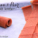 Guava & Pear fruit leather